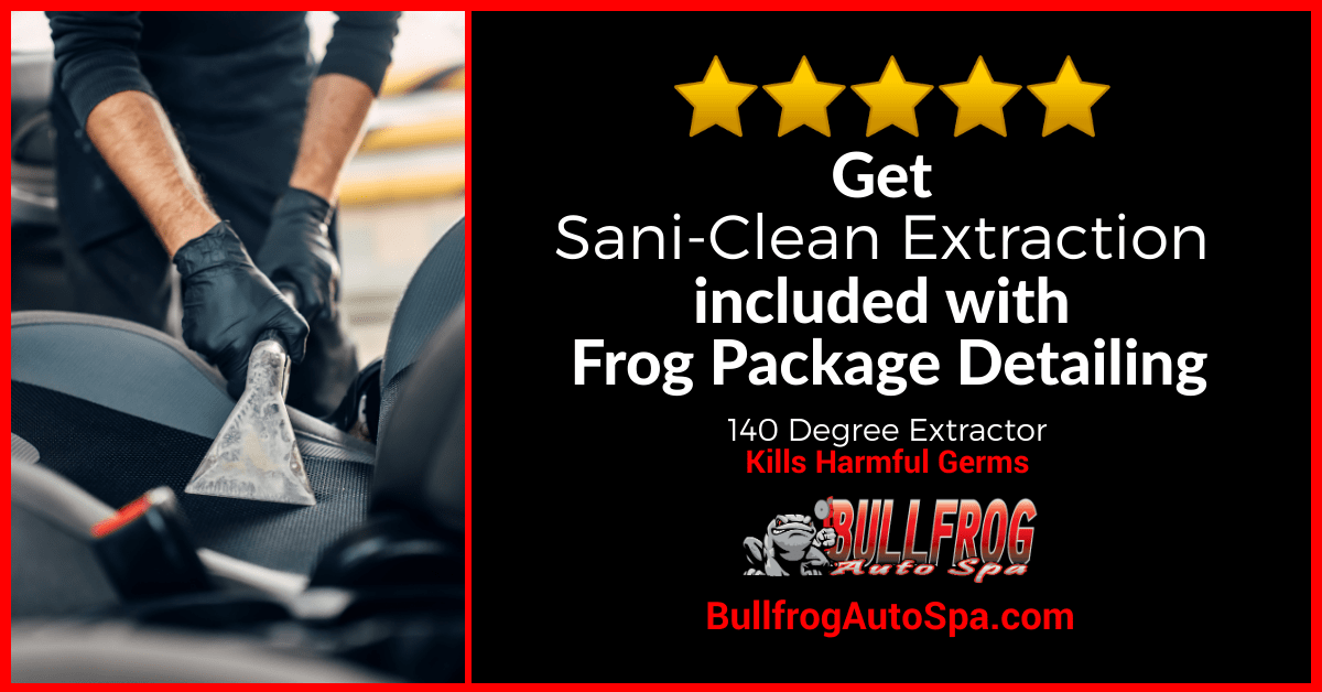 Bullfrog Auto Spa-Sani-Clean-Extractor-Ad-1200x628-layout612-clean-sani-clean-germ-killing-bullfrog-auto-spa